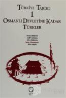 Türkiye Tarihi 1 Osmanlı Devletine Kadar Türkler