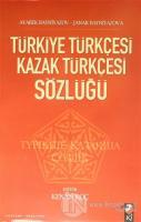 Türkiye Türkçesi Kazak Türkçesi Sözlüğü (Ciltli)