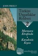 Türkiye Uygarlıklar Rehberi 2 Marmara Etrafında / Karadeniz Kıyısı