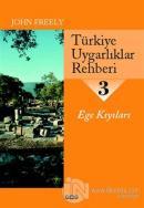 Türkiye Uygarlıklar Rehberi 3 Ege Kıyıları