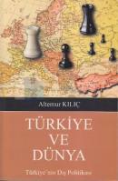 Türkiye ve Dünya - Türkiye'nin Dış Politikası