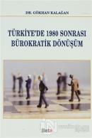 Türkiye'de 1980 Sonrası Bürokratik Dönüşüm