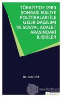 Türkiye'de 1980 Sonrası Maliye Politikaları ile Gelir Dağılımı ve Sosyal Adalet Arasındaki İlişkiler