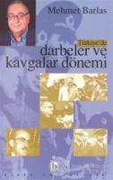 Türkiye'de Darbeler ve Kavgalar Dönemi