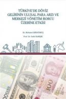 Türkiye'de Döviz Gelirinin Ulusal Para Arzı ve Merkezi Yönetim Borcu Üzerine Etkisi