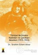 Türkiye'de Ermeni Kadınları ve Çocukları Meselesi (1915-1923)