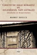 Türkiye'de Halk Mimarisi ve Geleneksel Yapı Ustalığı