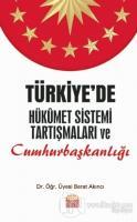 Türkiye'de Hükümet Sistemi Tartışmaları ve Cumhurbaşkanlığı