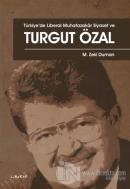 Türkiye'de Liberal - Muhafazakar Siyaset ve Turgut Özal