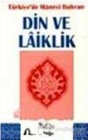 Türkiye'de Manevi Buhran Din ve Laiklik