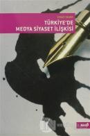Türkiye'de Medya Siyaset İlişkisi