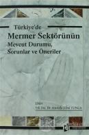 Türkiye'de Mermer Sektörünün Mevcut Durumu, Sorunlar ve Öneriler
