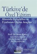 Türkiye'de Özel Eğitim Alanında Geliştirilen ve Uyarlanan Ölçme Araçları (2 Cilt Takım)
