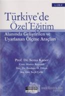 Türkiye'de Özel Eğitim Alanında Geliştirilen ve Uyarlanan Ölçme Araçları Cilt: 1