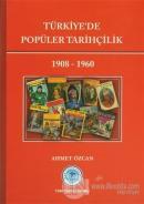 Türkiye'de Popüler Tarihçilik 1908 - 1960 (Ciltli)