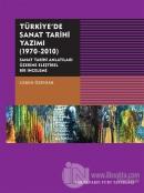 Türkiye'de Sanat Tarihi Yazımı (1970-2010)