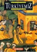 Türkiyemiz Kültür ve Sanat Dergisi Sayı: 75 Yıl: 25