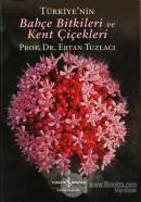 Türkiye'nin Bahçe Bitkileri ve Kent Çiçekleri (Ciltli)