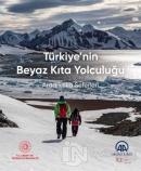 Türkiye'nin Beyaz Kıta Yolculuğu - Antarktika Seferleri