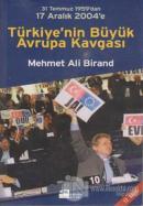 Türkiye'nin Büyük Avrupa Kavgası 31 Temmuz 1959'dan 17 Aralık 2004'e