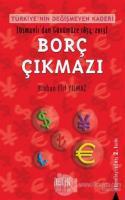 Türkiye'nin Değişmeyen Kaderi - Borç Çıkmazı