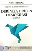 Türkiye'nin Demokrasi Krizini Aşması İçin Derinleştirilen Demokrasi Konuşmaları