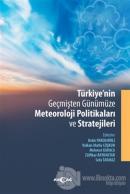 Türkiye'nin Geçmişten Günümüze Meteoroloji Politikaları ve Stratejileri