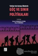 Türkiye'nin Komşu Ülkelerle Göç ve Sınır Politikaları