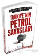 Türkiye'nin Petrol Savaşları
