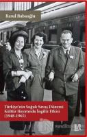 Türkiye'nin Soğuk Savaş Dönemi Kültür Hayatında İngiliz Etkisi (1948-1965)