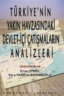 Türkiye'nin Yakın Havzasındaki Devlet-içi Çatışmaların Analizleri