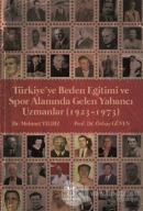 Türkiye'ye Beden Eğitimi ve Spor Alanında Gelen Yabancı Uzmanlar (1923-1973)