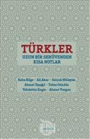 Türkler : Uzun Bir Serüvenden Kısa Notlar