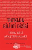 Türklük Bilimi Dizisi - Türk Dili Araştırmaları