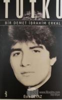 Tutku - Bir Demet İbrahim Erkal
