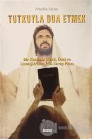 Tutkuyla Dua Etmek