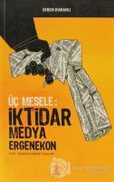 Üç Mesele: İktidar Medya Ergenekon