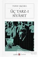 Üç Tarz-ı Siyaset (Cep Boy)