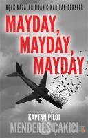 Uçak Kazalarından Çıkarılan Dersler - Mayday Mayday Mayday