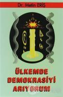 Ülkemde Demokrasiyi Arıyorum