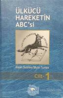 Ülkücü Hareketin ABC'si Cilt: 1 (Ciltli)