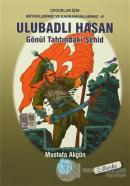 Ulubadlı Hasan - Gönül Tahtındaki Şehid