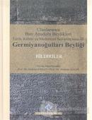Uluslararası Batı Anadolu Beylikleri Tarih, Kültür ve Medeniyet Sempozyumu 3: Germiyanoğulları Beyliği (Ciltli)