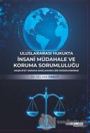 Uluslararası Hukukta İnsani Müdahale ve Koruma Sorumluluğu
