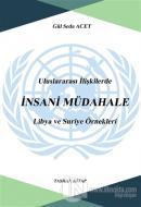Uluslararası İlişkilerde İnsani Müdahale: Libya ve Suriye Örnekleri