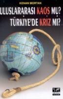 Uluslararası Kaos mu? Türkiye'de Kriz mi?
