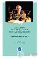 Uluslararası Prof. Dr. Fuat Sezgin Bilim Tarihi Sempozyumu