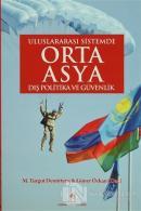 Uluslararası Sistemde Orta Asya: Dış Politika ve Güvenlik