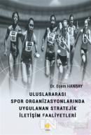 Uluslararası Spor Organizasyonlarında Uygulanan Stratejik İletişim Faaliyetleri