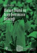 Ulusun Ölümü ve Arap Devriminin Geleceği